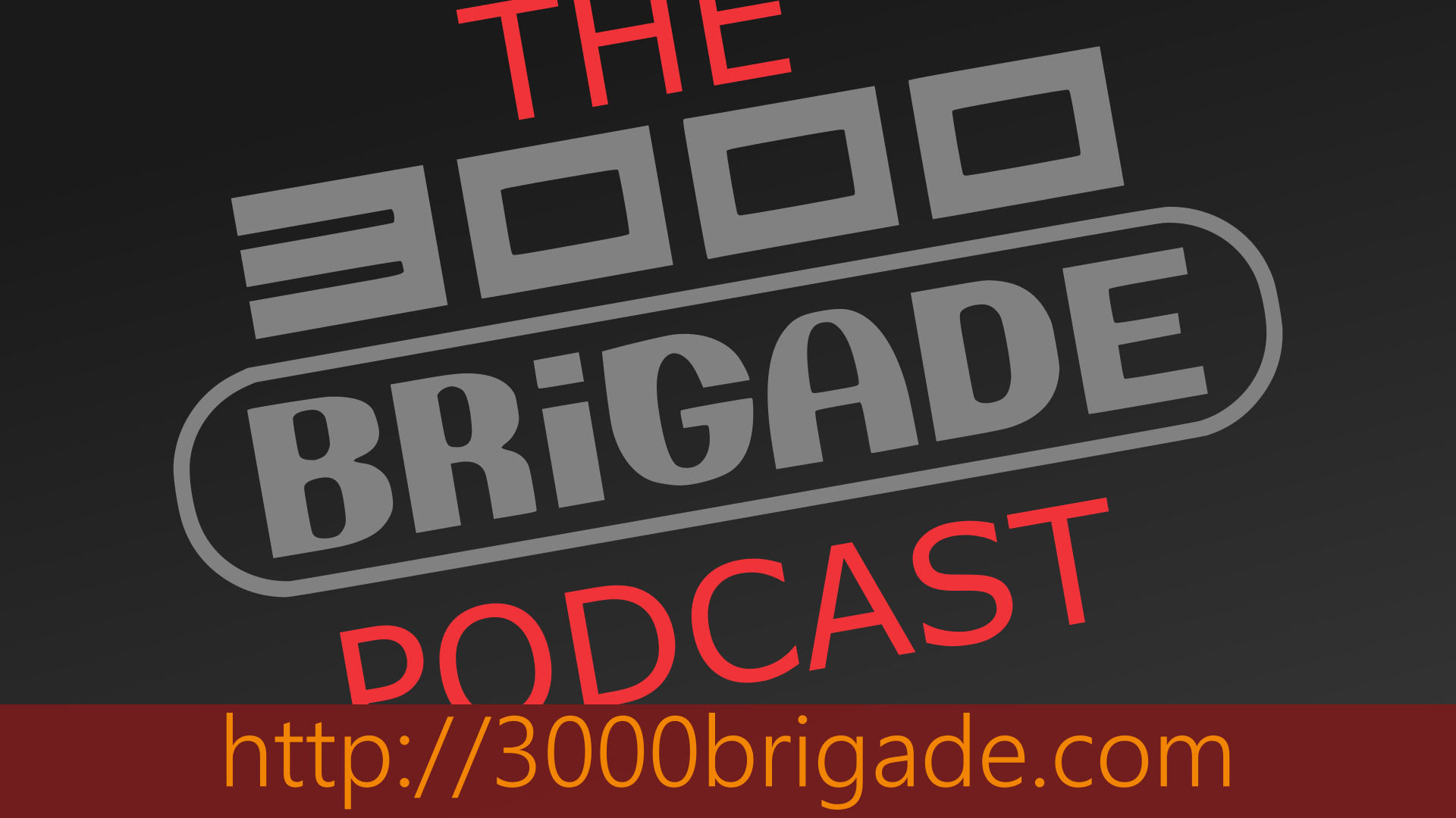 The 3000 Brigade Podcast