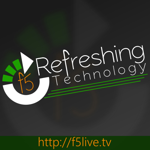 April 22, 2018 - Episode 498 (F5 Live: Refreshing Technology)