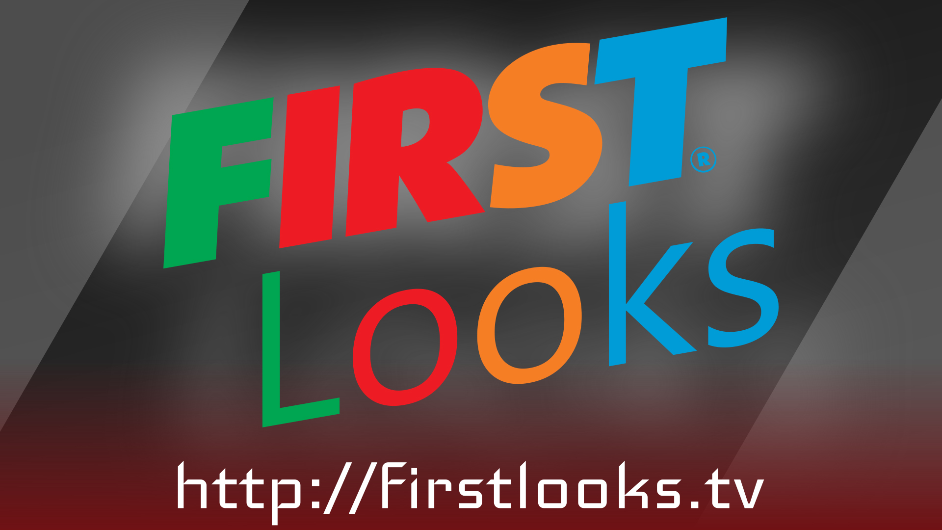 FIRST Looks (Video)