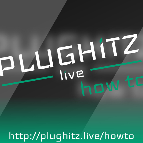 PLUGHITZ Live How To (Video)