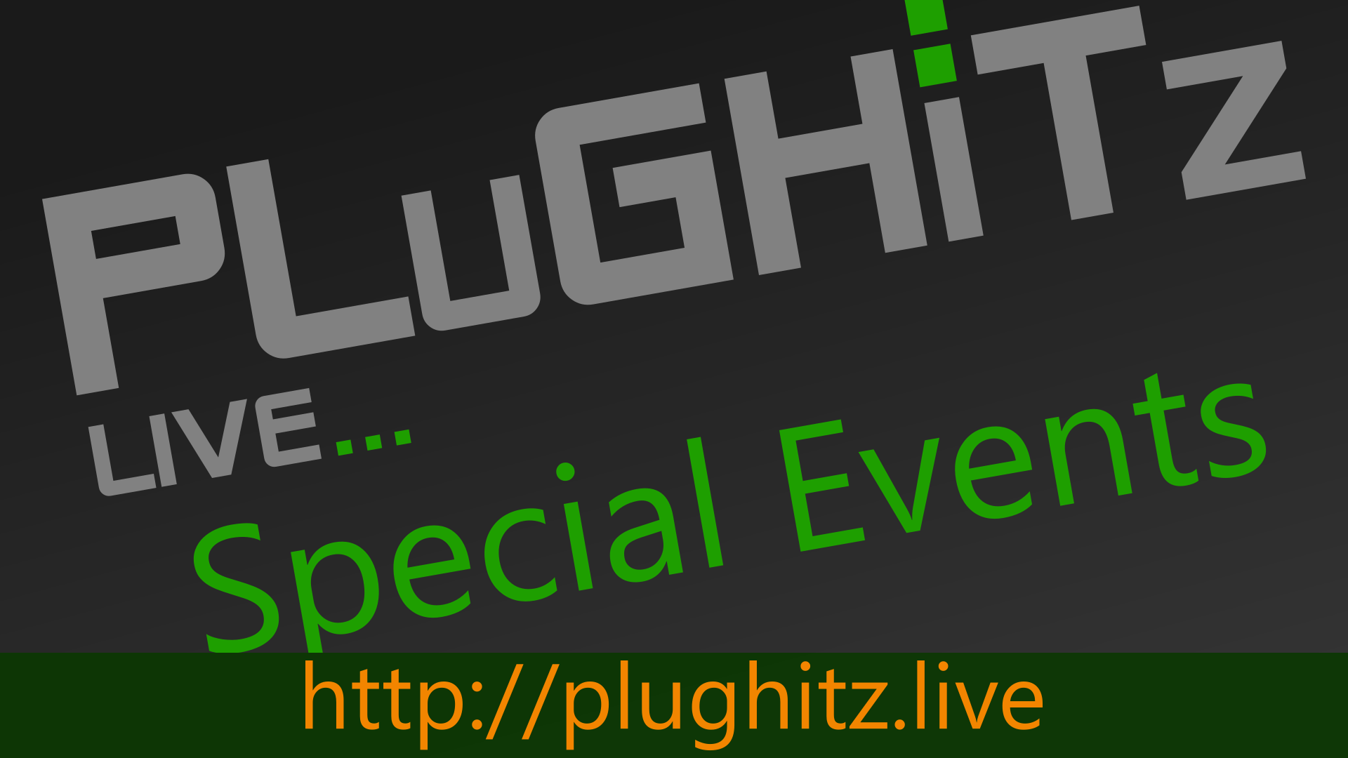 PLuGHiTz Live Special Events (Video)