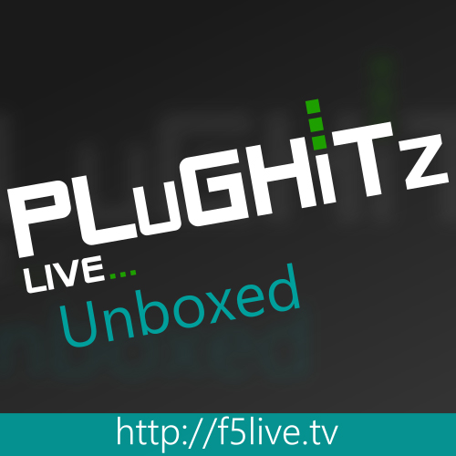 PLuGHiTz Live Unboxed