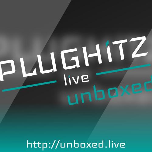 PLUGHITZ Live Unboxed (Video)